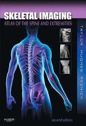 Skeletal Imaging - E-Book: Atlas of the Spine and Extremities, Edition 2