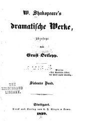 W(illiam) Shakspeare's dramatische Werke: Band 7