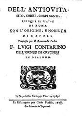 Dell' Antiqvita, Sito, Chiese, Corpi Santi, Reliqvie, Et Statve Di Roma. Con L'Origine, E Nobilta Di Napoli