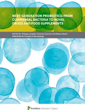 Next-Generation Probiotics: From Commensal Bacteria to Novel Drugs and Food Supplements
