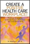 Create a Positive Health Care Workplace  PDF