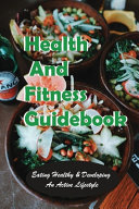 Health and Fitness Guidebook