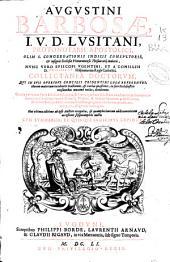 Augustini Barbosae ... Episcopi Vgentini ... Collectanea doctorum qui in suis operibus Concilij Tridentini loca referentes illorum materiam incidenter tractarunt ...