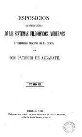 Esposicion histórico-crítica de los sistemas filosóficos modernos y verdaderos principios de la ciencia