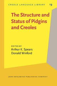 The Structure and Status of Pidgins and Creoles PDF