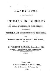 A Handy Book for the Calculation of Strains in Girders and Similar Structures: And Their Strength, Consisting of Formulæ and Corresponding Diagrams, with Numerous Details for Practical Application, Etc