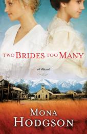 Two Brides Too Many: A Novel, The Sinclair Sisters of Cripple Creek, Book 1