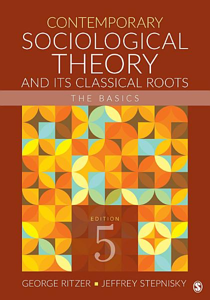 Contemporary Sociological Theory and Its Classical Roots PDF