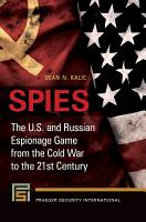 Spies  The U S  and Russian Espionage Game From the Cold War to the 21st Century PDF