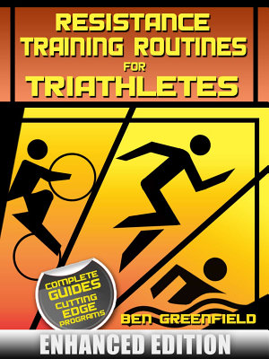 Resistance Training Routines for Triathletes  Enhanced Edition