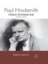 Paul Hindemith: A Research and Information Guide, Edition 2