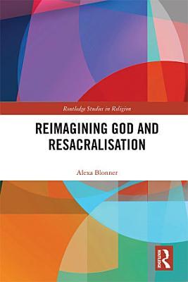 Reimagining God and Resacralisation