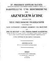 Darstellung und Beschreibung der Arzneygewächse welche in die neue Preussische Pharmacopöe aufgenommen sind nach natürlichen familien geordnet und erlautert: Band 1