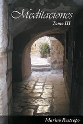 Meditaciones, Tomo III: Volumen 3