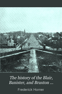 The History of the Blair  Banister  and Braxton Families Before and After the Revolution