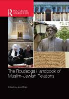 The Routledge Handbook of Muslim Jewish Relations PDF