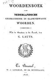 Woordenboek van Nederlandsche gelijkluidende en klankverwante woorden (homonymes): met de beteekenis in het Fransch