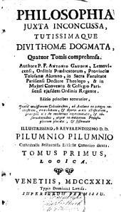 Philosophia juxta inconcussa, tutissimaque divi Thomae dogmata, quatuor tomis comprehensa: Volume 1