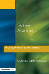 Baseline Assessment: Practice, Problems and Possibilities