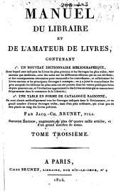 Manuel de libraire et de l'amateur de livres: Volume3