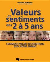 Valeurs et Sentiments des 2 à 5 Ans: Comment Parler des Émotions Avec Votre Enfant