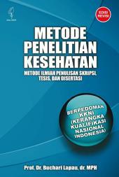 Metode Penelitian Kesehatan: Metode Ilmiah Penulisan Skripsi, Tesis, dan Disertasi (Edisi Revisi)