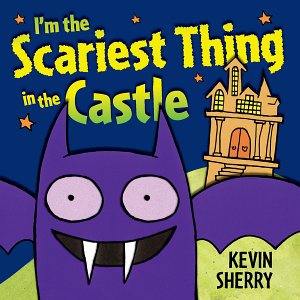 I m the Scariest Thing in the Castle