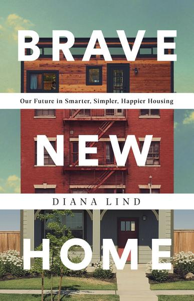 Download Brave New Home Book