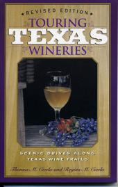 Touring Texas Wineries: Scenic Drives Along Texas Wine Trail
