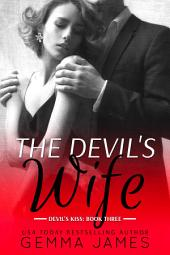 The Devil's Wife (Devil's Kiss #3 - Dark Erotica)