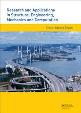 Research and Applications in Structural Engineering  Mechanics and Computation PDF