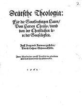 Teutsche Theologia für die ... Laien