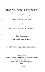 How to Farm Profitably; Or, The Sayings & Doings of Mr. Alderman Mechi