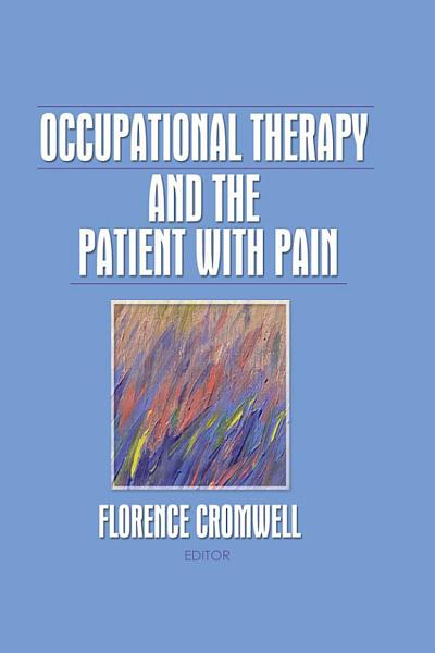 Download Occupational Therapy and the Patient With Pain Book