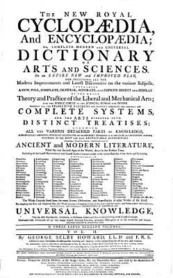 THE NEW ROYAL CYCLOPAEDIA  And ENCYCLOPAEDIA  OR  COMPLETE MODERN AND UNIVERSAL DICTIONARY OF ARTS AND SCIENCES PDF