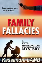 Family Fallacies: A Kate Huntington Mystery