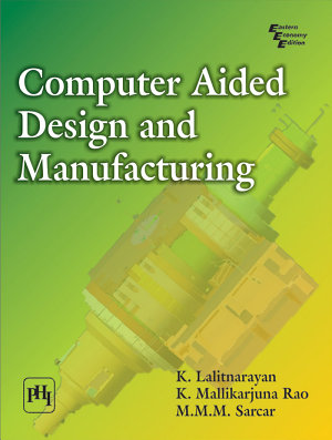Computer Aided Design and Manufacturing PDF