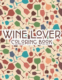 Wine Lover Coloring Book