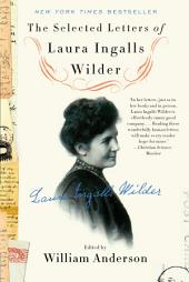 The Selected Letters of Laura Ingalls Wilder