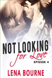 Not Looking For Love: Episode 4