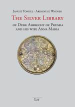 The Silver Library of Duke Albrecht of Prussia and his wife Anna Maria