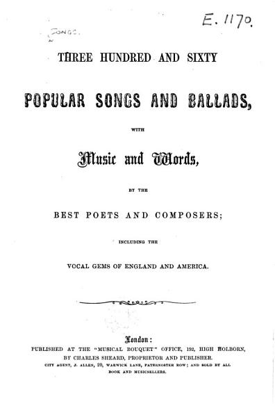 Three Hundred and Sixty Popular Songs and Ballads  PDF