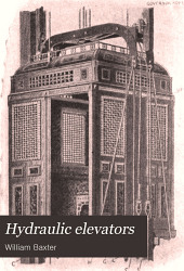 Hydraulic elevators: their design, construction, operation, care and management