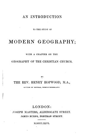An introduction to the study of modern geography  with a chapter on the geography  with a chapter on the geography of the Christian Church