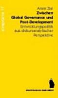 Zwischen Global Governance und Post Development PDF