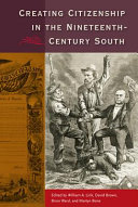 Creating Citizenship in the Nineteenth Century South PDF