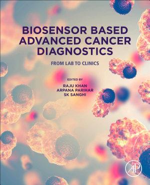 Biosensor Based Advanced Cancer Diagnostics