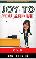 Joy To You And Me At Work  Book PDF