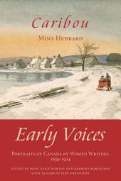 Caribou: Early Voices — Portraits of Canada by Women Writers, 1639–1914