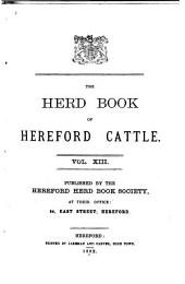 The Herd Book of Hereford Cattle: Volume 13